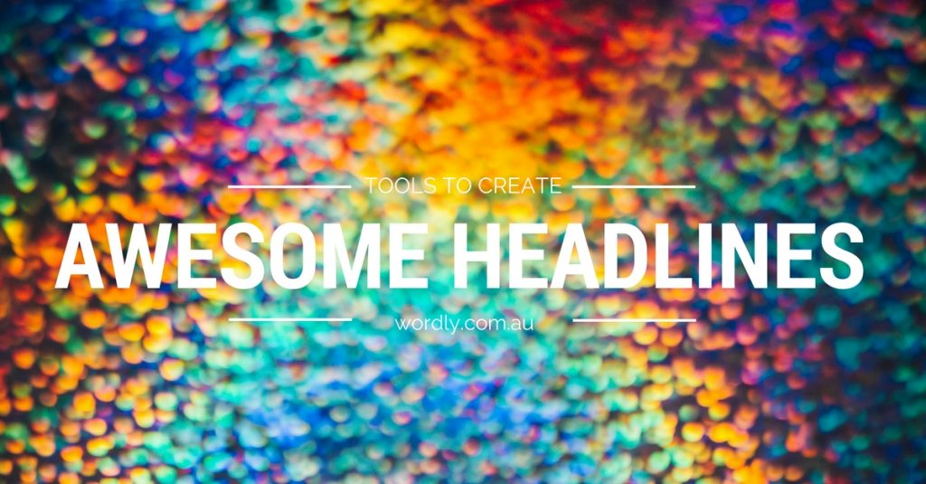 Tips To Create Awesome Headlines