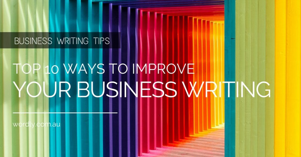 Business Writing Tips: Top 10 Ways to Improve Your Business Writing