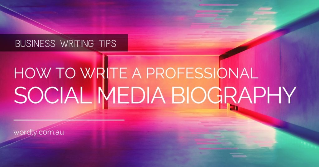 How to Write a Professional Biography for LinkedIn, Twitter and Facebook