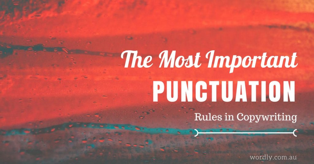 The Most Important Punctuation Rules In Copywriting
