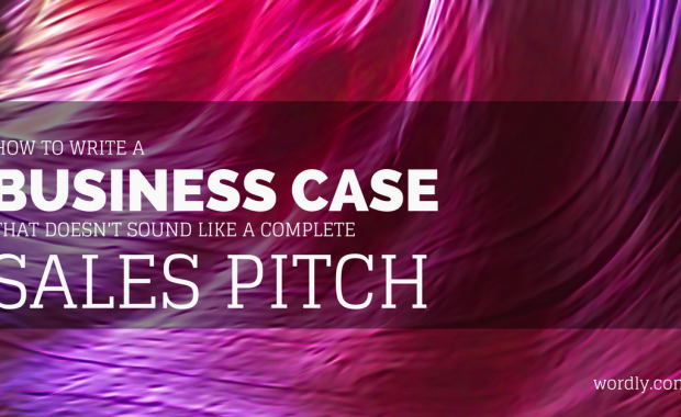 How to Write A Business Case That Doesn't Sound Like A Sales Pitch Image